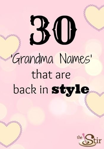 Love these sweet vintage names for baby girls! http://thestir.cafemom.com/pregnancy/158333/30_old_time_grandma_names
