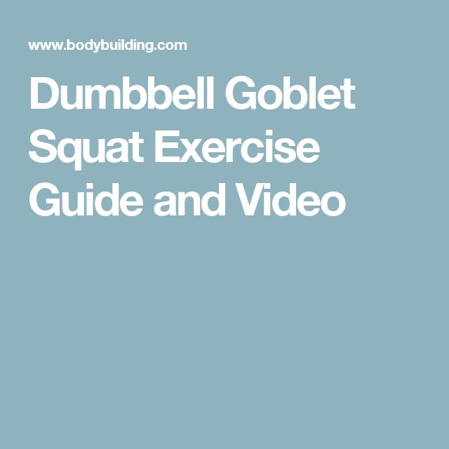 Dumbbell Goblet Squat Exercise Guide and Video