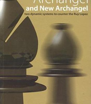 Archangel And New Archangel (Everyman Chess) By Krzysztof Panczyk PDF