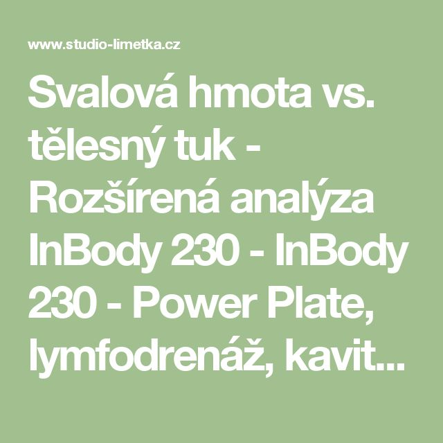 Svalová hmota vs. tělesný tuk - Rozšírená analýza InBody 230 - InBody 230 - Power Plate, lymfodrenáž, kavitace, InBody 230, VacuTherm Brno