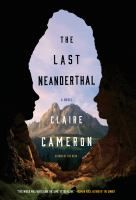 """""""The Last Neanderthal"""" by Claire Cameron"""