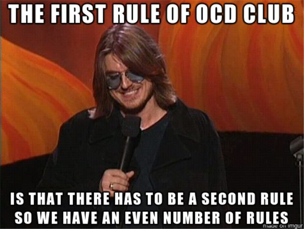 The first rule of OCD club. I don't do odd numbers lol