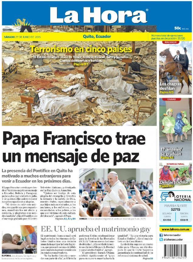 """Acá, nuestra portada de hoy, 27 de junio del 2015. Temas destacados:  """"Terrorismo en cinco países"""" """"Papa Francisco trae un mensaje de paz"""""""