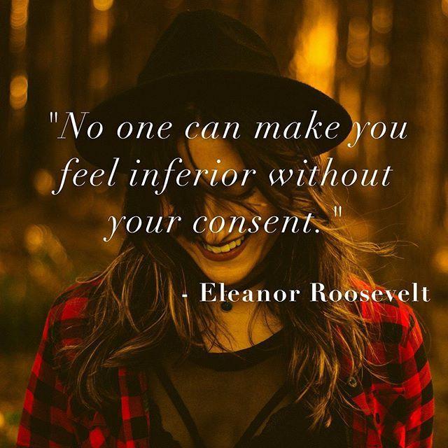 Nadie Puede Hacerte Sentir Inferior Sin Tu Consentimiento