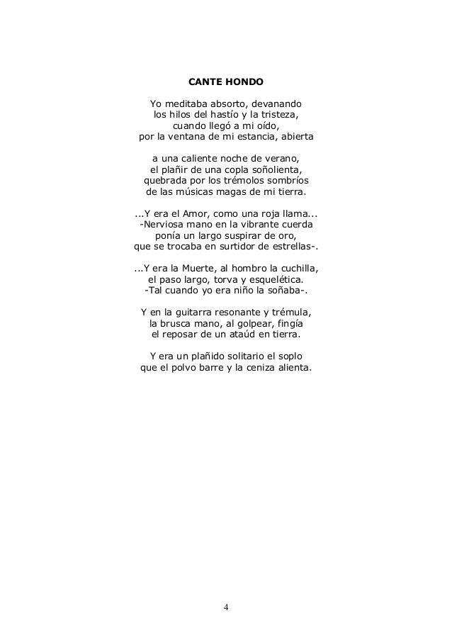''Cante hondo'' pertenece al libro ''Poesías completas'' que fue publicado en 1975.  Y la hemos elegido porque nos transmite diferentes sentimientos, entre ellos la tristeza, el amor o incluso nos da la sensación de que detrás de cada verso, hay sentimiento de muerte.
