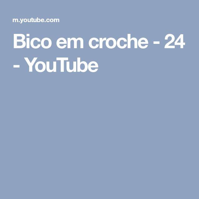 Bico em croche - 24 - YouTube