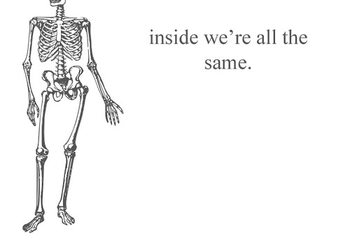 inside we're all the same.: Quotes D, 3 Quotes, Pretty Things, Posts, Truths, So True, Favorite Quotes, Bones Calcium, Inside We R