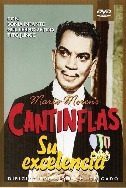"""Su Excelencia ll Mario Moreno """"Cantinflas""""   Una sátira a los sistemas políticos que se enfrentaron en la Guerra Fría rematada por un gran discurso al final de la cinta. De las grandes joyas del Cine Mexicano."""
