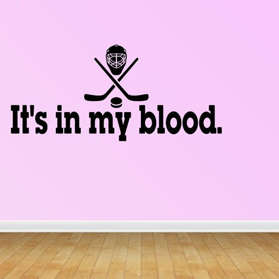Wall Decal Quote It's In My Blood Hockey Decal by VinylDecalWorks