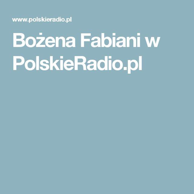 Bożena Fabiani w PolskieRadio.pl
