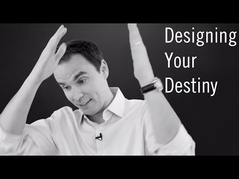 How to Design Your Destiny - YouTube