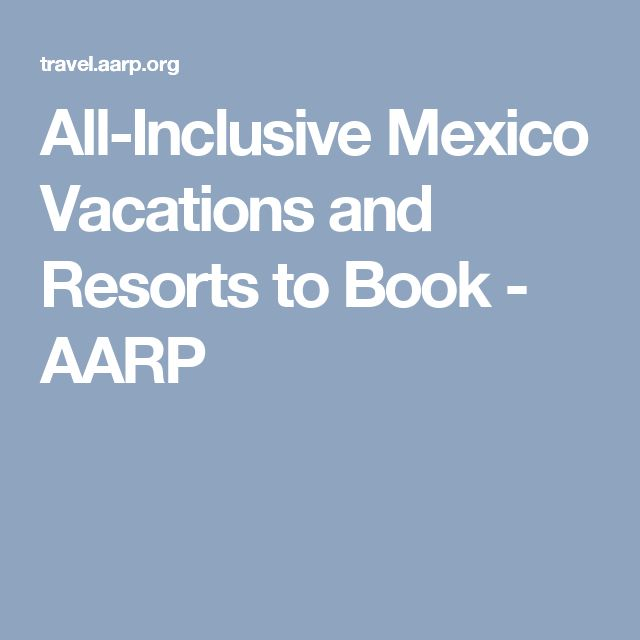 All-Inclusive Mexico Vacations and Resorts to Book - AARP