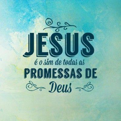 <p></p><p>Jesus é o sim de todas as promessas de Deus.</p>