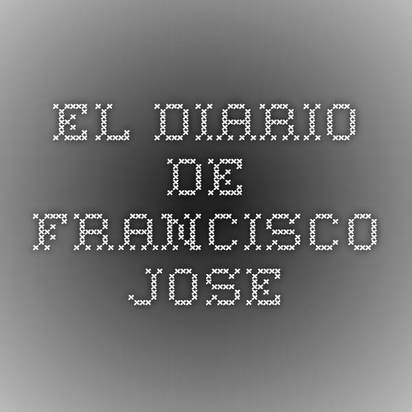 el diario de francisco jose