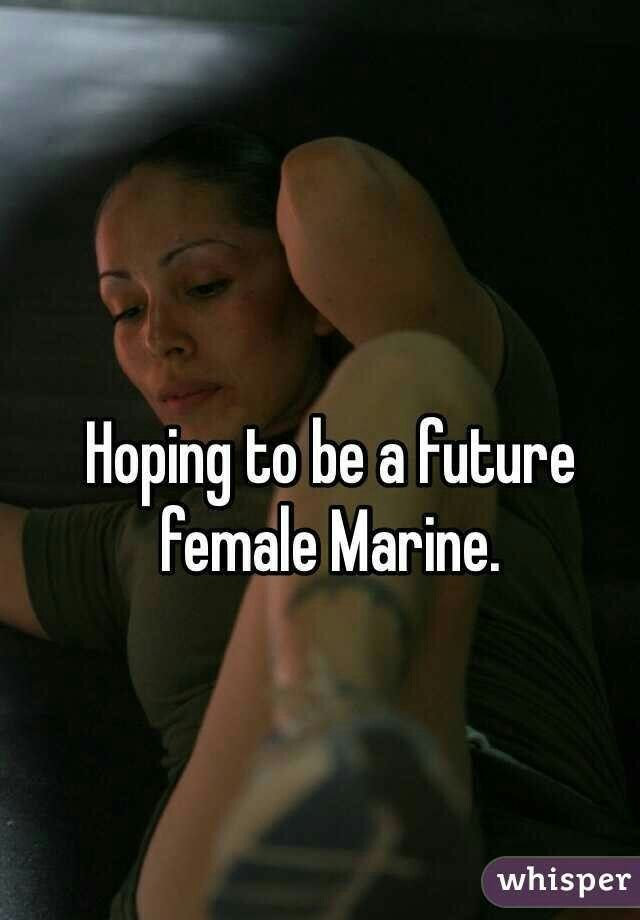 Hoping to be a future female Marine.