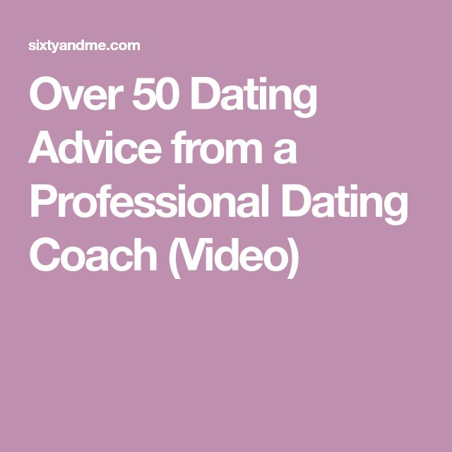 Over 50 Dating Advice from a Professional Dating Coach (Video)