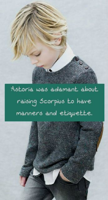 Time to tell our story, Astoria was adamant about raising Scorpius to have...