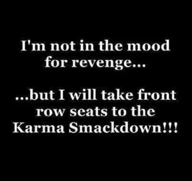 Karma And Revenge Quotes: Karma & Revenge
