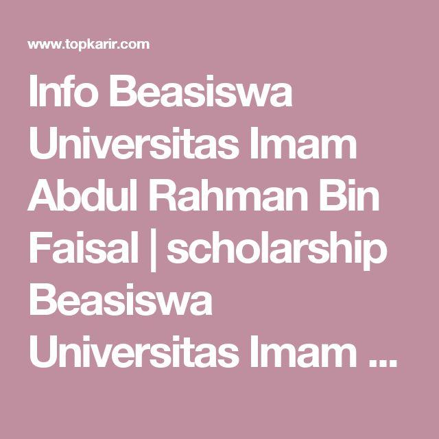 Info  Beasiswa Universitas Imam Abdul Rahman Bin Faisal  | scholarship  Beasiswa Universitas Imam Abdul Rahman Bin Faisal  | TopKarir.com