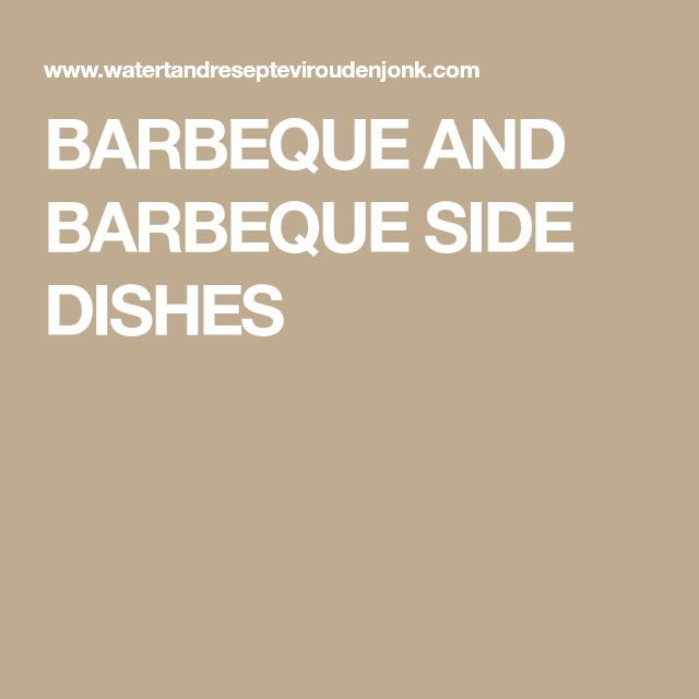 BARBEQUE AND BARBEQUE SIDE DISHES