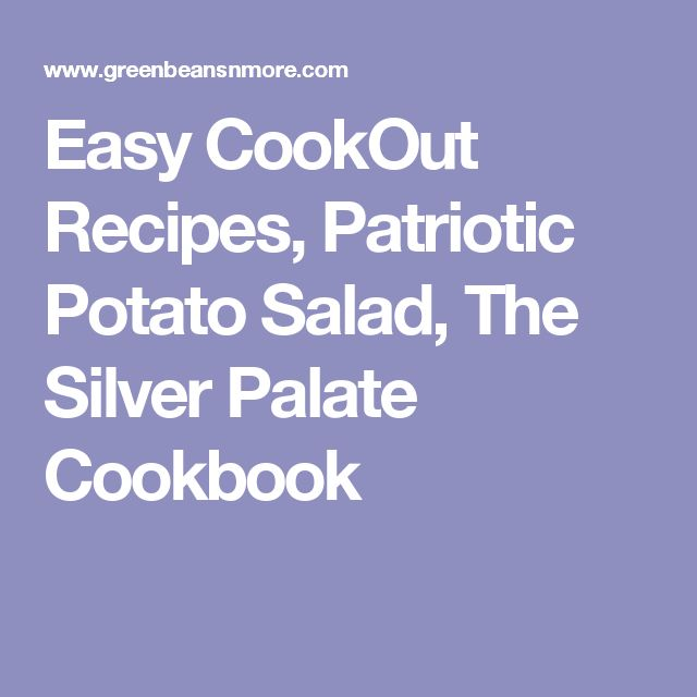 Easy CookOut Recipes, Patriotic Potato Salad, The Silver Palate Cookbook