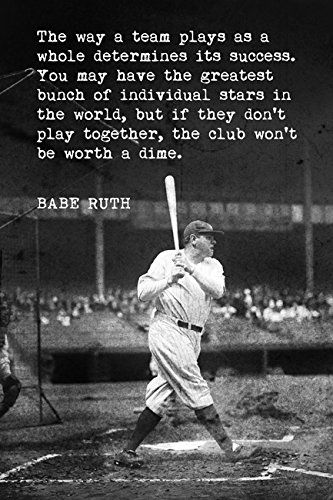 Babe Ruth - The Way A Team Plays, motivational baseball poster