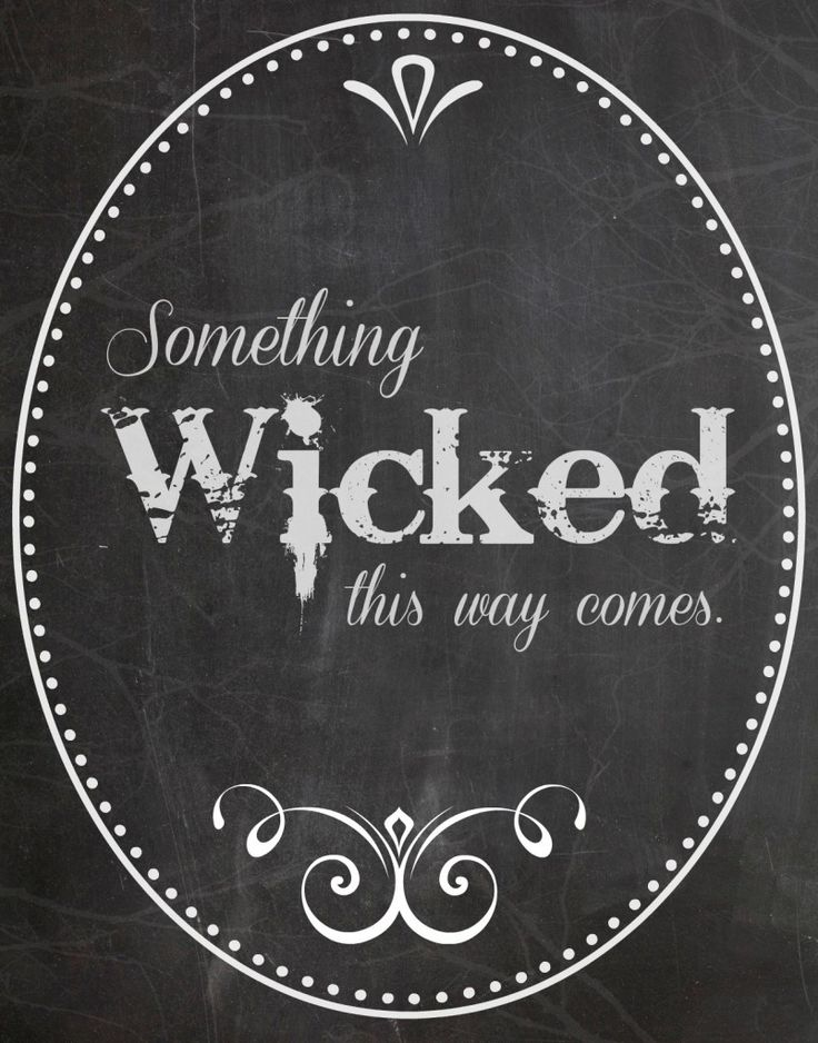Something Wicked this way comes. Free Halloween printables