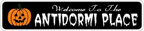 ANTIDORMI PLACE Lastname Halloween Sign - Welcome to Scary Decor, Autumn, Aluminum - 4 x 18 Inches by The Lizton Sign Shop. $12.99. Great Gift Idea. Rounded Corners. 4 x 18 Inches. Aluminum Brand New Sign. Predrillied for Hanging. ANTIDORMI PLACE Lastname Halloween Sign - Welcome to Scary Decor, Autumn, Aluminum 4 x 18 Inches - Aluminum personalized brand new sign for your Autumn and Halloween Decor. Made of aluminum and high quality lettering and graphics. Ma...