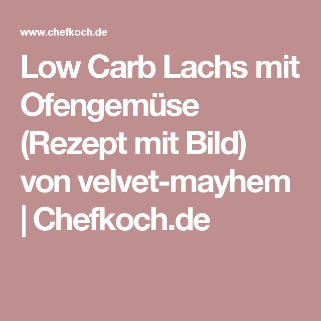 Low Carb Lachs mit Ofengemüse (Rezept mit Bild) von velvet-mayhem   Chefkoch.de