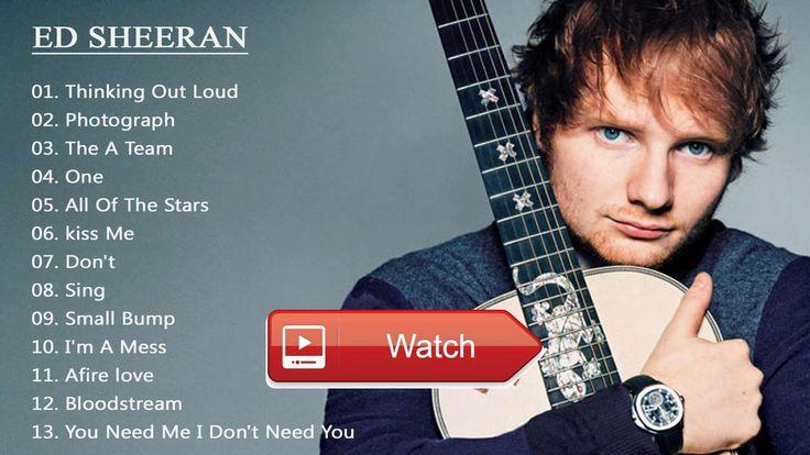 Ed Sheeran Playlist All Time Ed Sheeran Greatest Hits COVER 17  Ed Sheeran Playlist All Time Ed Sheeran Greatest Hits COVER 17