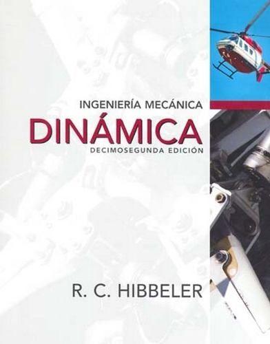 Ingenieria Mecanica Dinamica - Russell C. Hibbeler a $ 704.Libros, Revistas y Comics, Libros, Ciencias Exactas, Ingeniería en ElProducto.co Jalisco