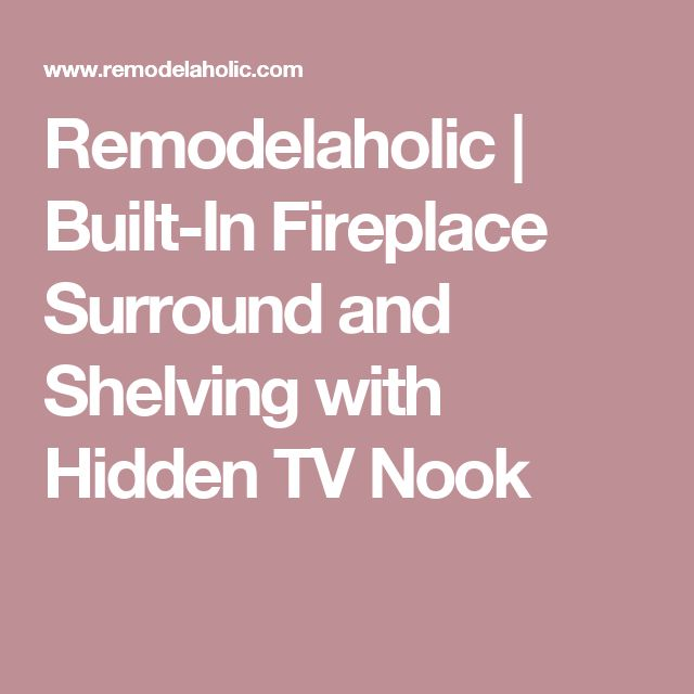 Remodelaholic | Built-In Fireplace Surround and Shelving with Hidden TV Nook