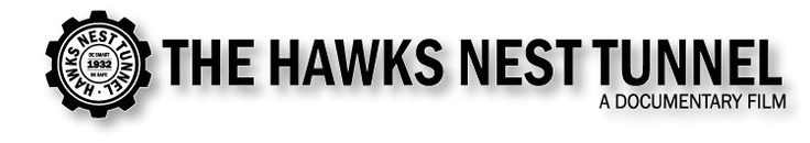 """The Hawks Nest Tunnel: A story that changed a nation.    """"This is a non-profit film production. All donations are tax deductible. We need your support in order to bring this important story to the screen. Please consider making your donation today!"""""""