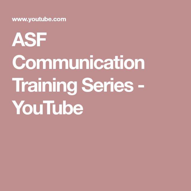 ASF Communication Training Series - YouTube