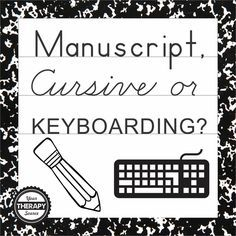 Manuscript, Cursive or Keyboarding? | Your Therapy Source. Pinned by SOS Inc. Resources. Follow all our boards at pinterest.com/sostherapy/ for therapy resources.
