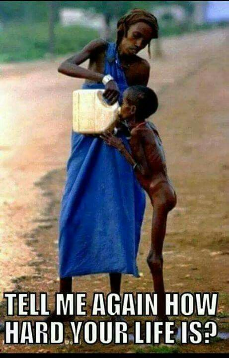 Please understand and thank God for how fortunate we are. Next time you are ungrateful or think you have nothing, look at this. Pray for the people who are less fortunate