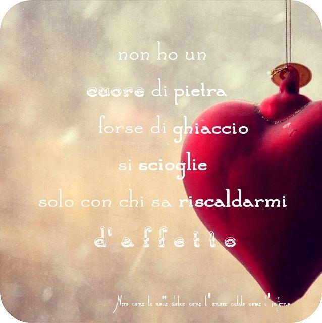 Nero come la notte dolce come l'amore caldo come l'inferno: Non ho un cuore di pietra, forse di ghiaccio, si s...