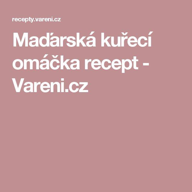 Maďarská kuřecí omáčka recept - Vareni.cz