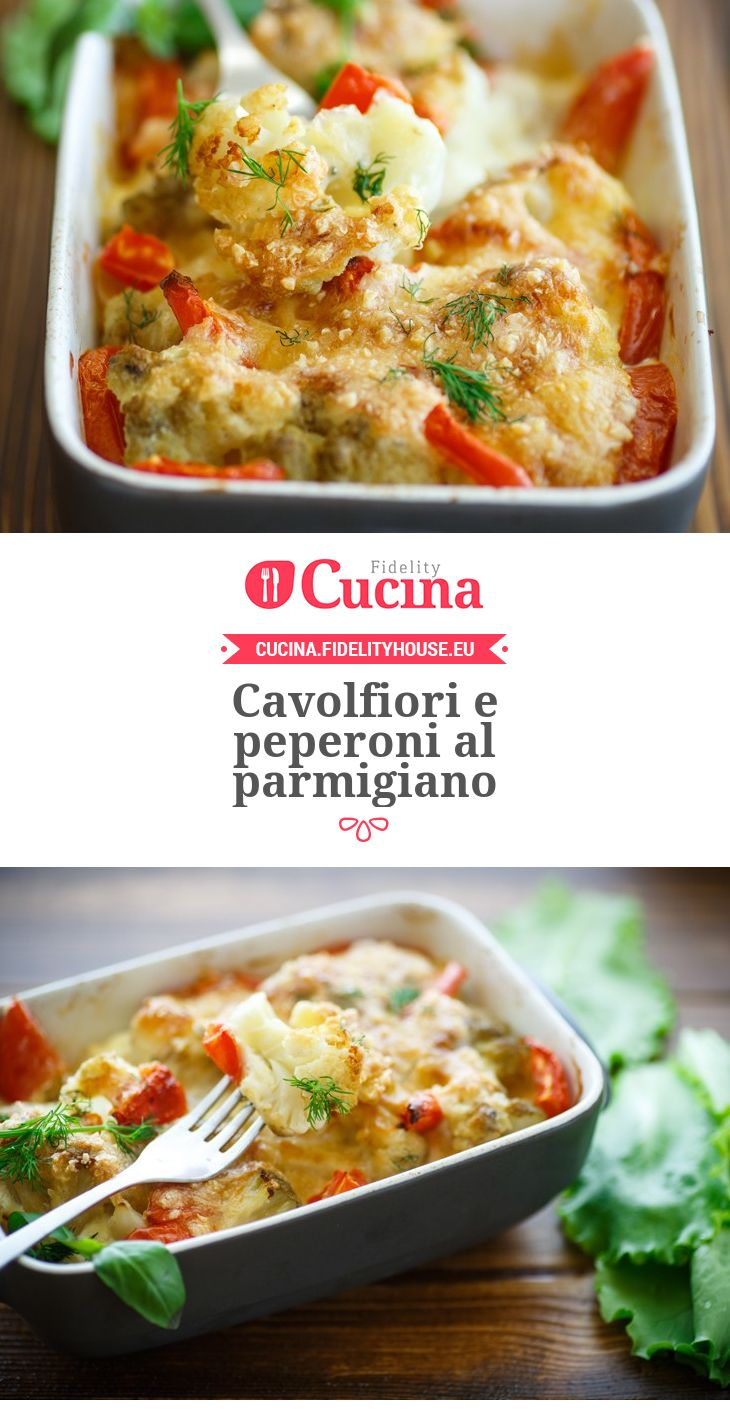 #Cavolfiori e #peperoni al parmigiano
