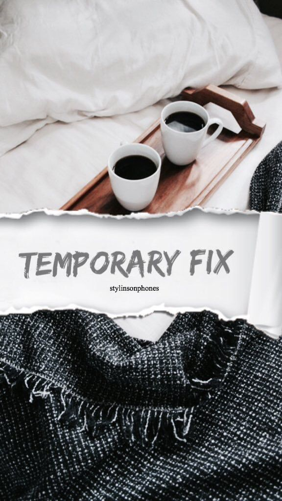 Temporary Fix | @stylinsonphones