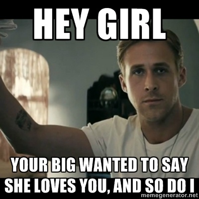 @Nicole Novembrino Silva  ryan gosling hey girl - HEY GIRL YOUR BIG WANTED TO SAY SHE LOVES YOU …