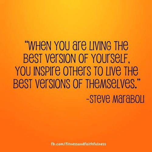 Be The Best Version Of You Quote: 66 Best Images About Inspire Quotes On Pinterest
