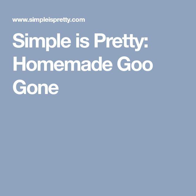 Simple is Pretty: Homemade Goo Gone
