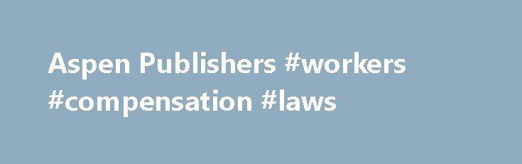 Aspen Publishers #workers #compensation #laws http://law.remmont.com/aspen-publishers-workers-compensation-laws/  #aspen law # Administrative Law Administrative Law and Regulatory Policy: Problems, Text, and Cases by Stephen G. Breyer and Richard B. Stewart and Cass R. Sunstein and Adrian Vermeule and Michael Herz Administrative Law: Cases and Materials 7E by Ronald […]