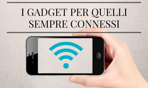 I gadget per quelli sempre connessi - Primo Promo Blog - Primo Promo Italia srl