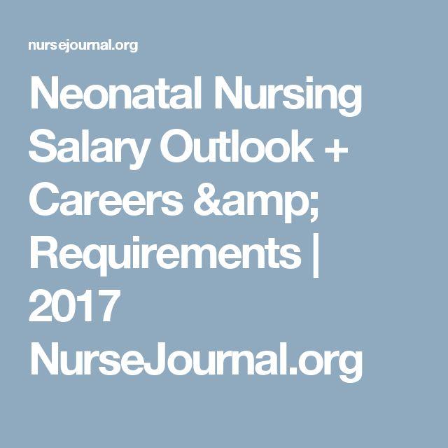 Neonatal Nursing Salary Outlook + Careers & Requirements | 2017 NurseJournal.org