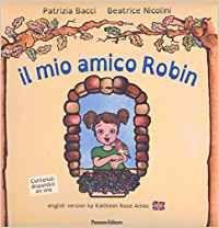 IL MIO AMICO ROBIN, l'amicizia speciale con Robin rende Viola più sicura di sé: se un bambino dispettoso la prende in giro lei sa rispondergli per le rime,