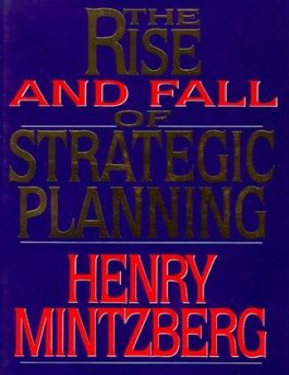 Started reading July 12, 2015 | The Rise and Fall of Strategic Planning by Henry Mintzberg