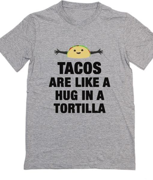 4143948301b Taco Hugs T-Shirt - Clothfusion
