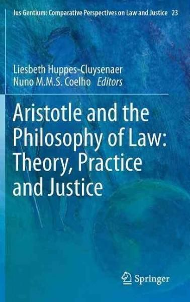 Aristotle and the Philosophy of Law: Theory, Practice and Justice